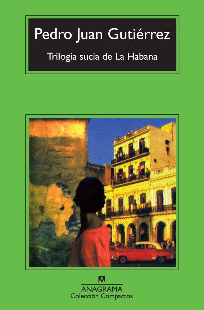 Portada del libro Trilogía Sucia de La Habana. Historias de Pedro Juan Gutiérrez publicadas por Editorial Anagrama.